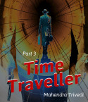 Time Traveller by Mahendra Trivedi in English