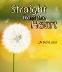 Straight from the heart - by Dr Ravi Jain in English