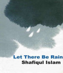 Let There Be Rain by Shafiqul Islam in English