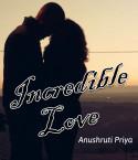 Incredible Love by Anushruti priya in English