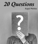 20 QUESTIONS by Kajal Mehta in English