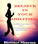 Believe in  Your Abilities! by Birister Sharma in English