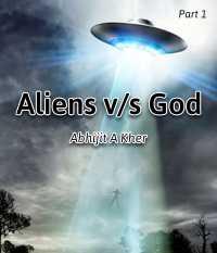Aliens v s God - 1