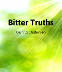 Bitter Truths by Krishna Chaturvedi in English
