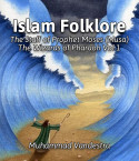 Islam Folklore The Staff of Prophet Moses (Musa)   The Wizards of Pharaoh Vol 1 by Muhammad Vandestra in English