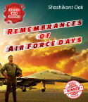 Remembrances of Air Force days by Shashikant Oak in English