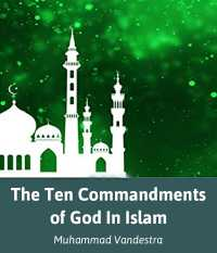 The Ten Commandments of God In Islam English Languange Edition