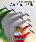 Remenbrance of Air Force Life by Shashikant Oak in English