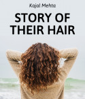 STORY OF THEIR HAIR by Kajal Mehta in English