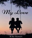 My Love - 1 by Sai Kumari in English