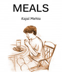 MEALS by Kajal Mehta in English