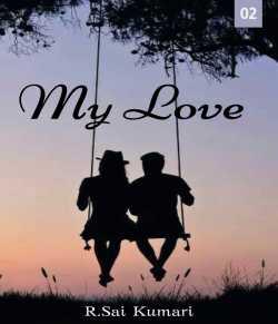 My Love - 2 by Sai Kumari in English