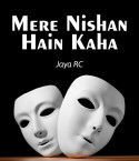 Mere Nishan hain kaha by JayaRC in English