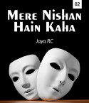 Mere nishan hain kaha - 2 by JayaRC in English