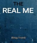 The Real Me by Bihag Trivedi in English