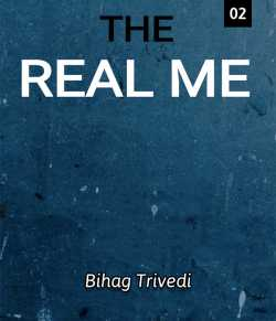 The real me ( Part-2) by Bihag Trivedi in English