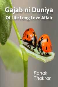 Gajab ni Duniya - Of Life Long Love Affair