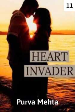 Heart Invader - 11 by Purva Mehta in English