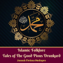 Islamic Folklore - Islamic Folklore Tales of The Good Pious Drunkard by Jannah Firdaus Mediapro in English