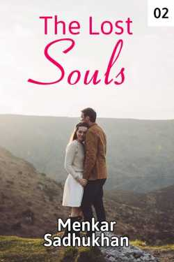 The lost soul - 2 by Menkar Sadhukhan in English