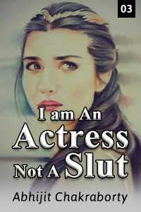 I am An Actress Not A Slut - 3