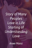 story of many peoples love in life - starting of understanding love by anwesha in English