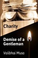 (1) Charity   (2) Demise of a Gentleman by Valibhai Musa in English