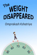 The weight disappeared by Omprakash Kshatriya in English