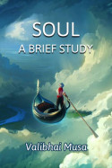Soul – A brief study by Valibhai Musa in English