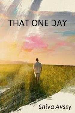 That One Day - 1 by Shiva Avssy in English