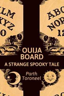 Ouija Board – A strange spooky tale by Parth Toroneel in English