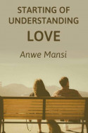 starting of understanding love by anwesha in English