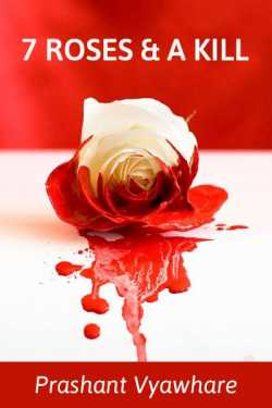 7 Roses and A Kill by Prashant Vyawhare in English