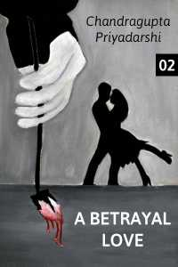 a betrayal love - a betrayal love continue