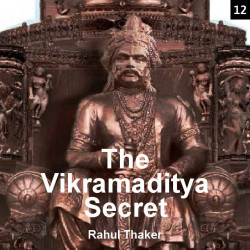 The Vikramaditya Secret - 12 by Rahul Thaker in English