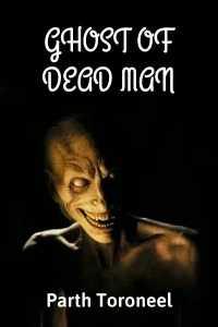 Ghost of Dead Man