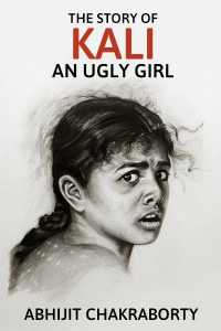 The Story of Kali An Ugly Girl