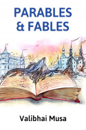 Parables and Fables by Valibhai Musa in English