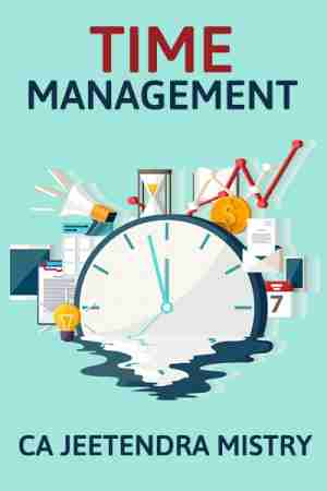 TIME MANAGEMENT by Jeetendra Mistry in English