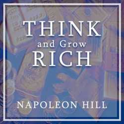 Think and grow rich By Napoleon Hill in
