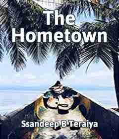 The Hometown by Ssandeep B Teraiya in English