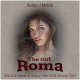 THE GIRL - ROMA  by Ketan J Mehta in English