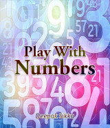Play With Numbers  by Deepak Sikka in English