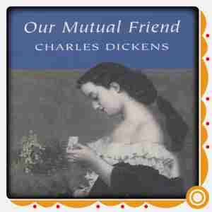 Our Mutual Friend by Charles Dickens in English