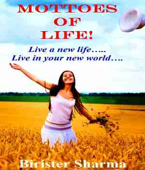 Mottoes  of  Life! by Birister Sharma in English