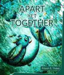 Apart Yet Together by Pritesh Thaker in English