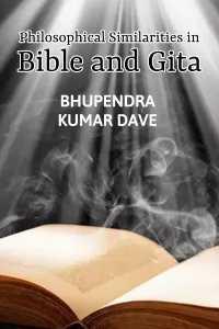 Philosophical Similarities in Bible and Gita