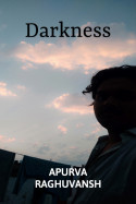 Darkness by Apurva Raghuvansh in English