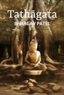 Tathāgata by Bhargav Patel in English