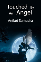 Touched By An Angel  by Aniket Samudra in English